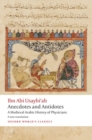 Anecdotes and Antidotes : A Medieval Arabic History of Physicians