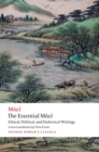 The Essential Mozi : Ethical, Political, and Dialectical Writings