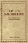 Joyce's Kaleidoscope : An Invitation to Finnegans Wake