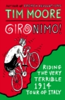 Gironimo! : Riding the Very Terrible 1914 Tour of Italy