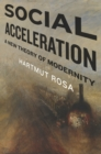 Social Acceleration : A New Theory of Modernity