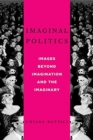 Imaginal Politics : Images Beyond Imagination and the Imaginary