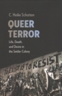 Queer Terror : Life, Death, and Desire in the Settler Colony