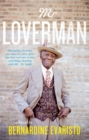 Mr Loverman : From the Booker prize-winning author of Girl, Woman, Other