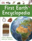 First Earth Encyclopedia : A first reference book for children - Book