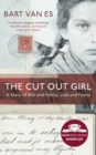 The Cut Out Girl : A Story of War and Family, Lost and Found: The Costa Book of the Year 2018