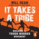 It Takes a Tribe : Building the Tough Mudder Movement - eAudiobook
