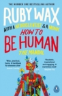 How to Be Human : The Manual - Book