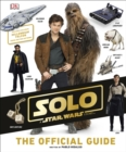 Solo A Star Wars Story The Official Guide - Book