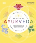 Practical Ayurveda : Find Out Who You Are and What You Need to Bring Balance to Your Life - Book