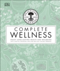 Neal's Yard Remedies Complete Wellness : Enjoy Long-lasting Health and Wellbeing with over 800 Natural Remedies - Book