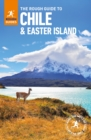 The Rough Guide to Chile & Easter Islands
