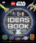 LEGO Star Wars Ideas Book : More than 200 Games, Activities, and Building Ideas