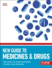 BMA New Guide to Medicine & Drugs : The Complete Home Reference to over 2,500 Medicines