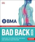 BMA Bad Back Book : 2nd Edition Fully Revised and Updated