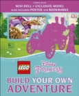 LEGO Disney Princess Build Your Own Adventure : With mini-doll and exclusive model - Book