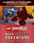 LEGO NINJAGO Build Your Own Adventure Greatest Ninja Battles : with Minifigure and Exclusive Model