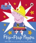 Peppa Pig: Flip-Flap Peppa : With 100 Mix and Match Fancy Dress Outfits! - Book