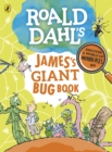 Roald Dahl's James's Giant Bug Book - Book