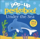 Pop Up Peekaboo! Under The Sea - Book