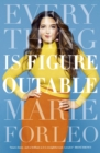 Everything is Figureoutable : The #1 New York Times Bestseller - Book