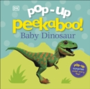 Pop Up Peekaboo! Baby Dinosaur - Book
