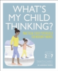 What's My Child Thinking? : Practical Child Psychology for Modern Parents - Book