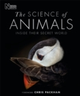 The Science of Animals : Inside their Secret World