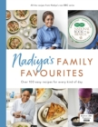 Nadiya's Family Favourites : Easy, beautiful and show-stopping recipes for every day from Nadiya's BBC TV series - Book