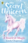 My Secret Unicorn: A Touch of Magic - Book