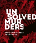 Unsolved Murders : True Crime Cases Uncovered - Book