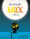Goodnight, Max the Brave - Book