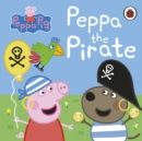 Peppa Pig: Peppa the Pirate - Book