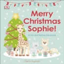 Merry Christmas Sophie : A Fun and Festive Story Book
