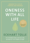 Oneness With All Life : Awaken to a life of purpose and presence with the Number One bestselling spiritual author