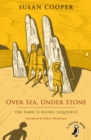 Over Sea, Under Stone : The Dark is Rising sequence