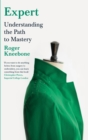 Expert : Understanding the Path to Mastery - Book