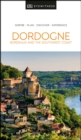 DK Eyewitness Dordogne, Bordeaux and the Southwest Coast - Book