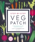 RHS Step-by-Step Veg Patch : A Foolproof Guide to Every Stage of Growing Fruit and Veg - Book