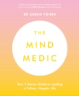 The Mind Medic : Your 5 Senses Guide to Leading a Calmer, Happier Life - Book