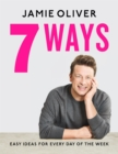7 Ways : Easy Ideas for Every Day of the Week - Book