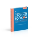 The Crochet Book : Over 130 techniques and stitches