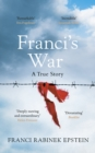 Franci's War : The incredible true story of one woman's survival of the Holocaust
