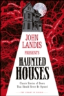 John Landis Presents The Library of Horror - Haunted Houses : Classic Tales of Doors That Should Never Be Opened