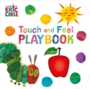 The Very Hungry Caterpillar: Touch and Feel Playbook : Eric Carle