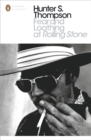Fear and Loathing at Rolling Stone : The Essential Writing of Hunter S. Thompson
