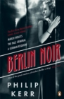 Berlin Noir : March Violets, The Pale Criminal, A German Requiem - Book