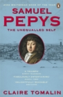 Samuel Pepys : The Unequalled Self