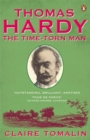 Thomas Hardy : The Time-torn Man