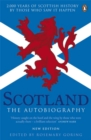 Scotland: The Autobiography : 2,000 Years of Scottish History by Those Who Saw it Happen